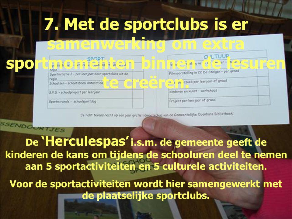 7. Met de sportclubs is er samenwerking om extra sportmomenten binnen de lesuren te creëren.