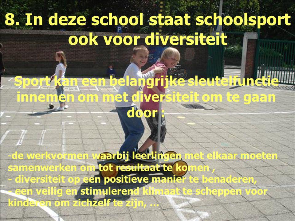 8. In deze school staat schoolsport ook voor diversiteit