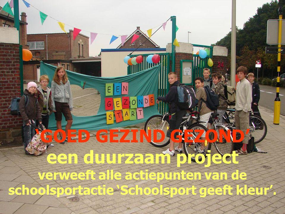 'GOED GEZIND GEZOND' een duurzaam project verweeft alle actiepunten van de schoolsportactie 'Schoolsport geeft kleur'.