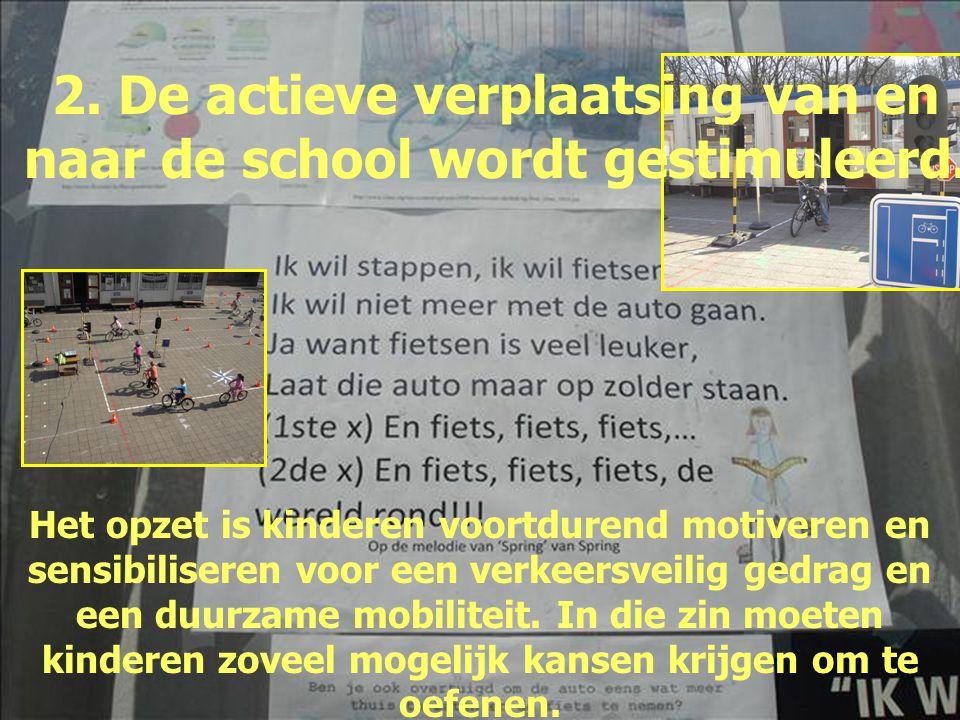 2. De actieve verplaatsing van en naar de school wordt gestimuleerd.