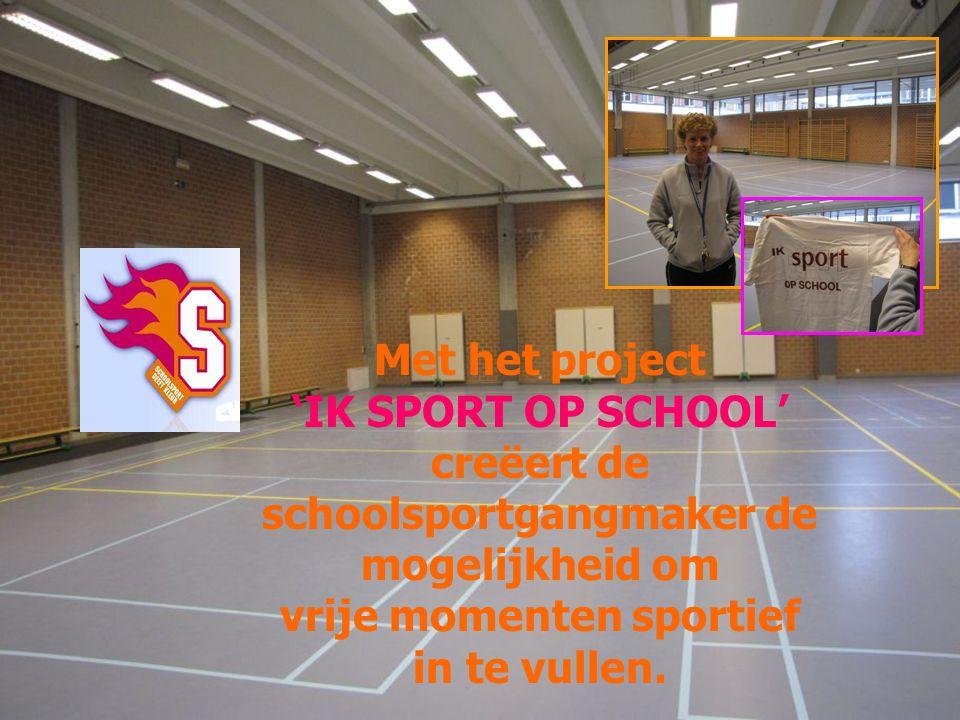Met het project 'IK SPORT OP SCHOOL' creëert de schoolsportgangmaker de mogelijkheid om vrije momenten sportief in te vullen.
