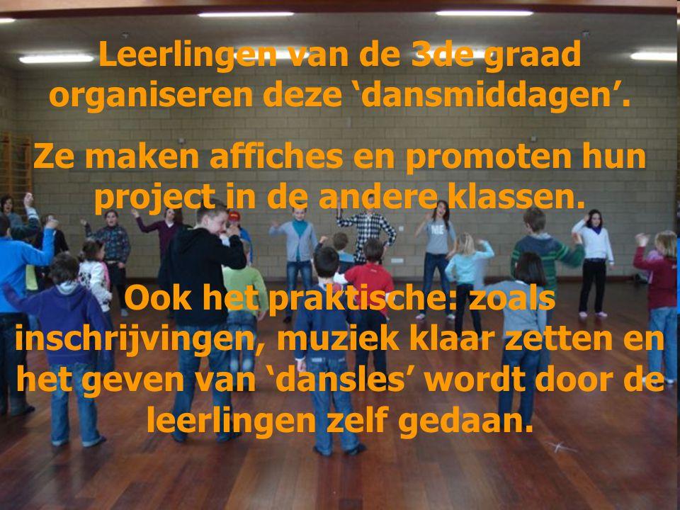 Leerlingen van de 3de graad organiseren deze 'dansmiddagen'.