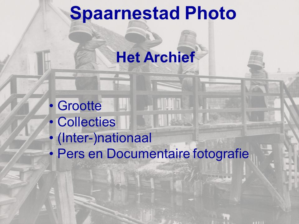 Spaarnestad Photo Het Archief Grootte Collecties (Inter-)nationaal
