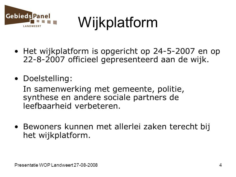 Wijkplatform Het wijkplatform is opgericht op 24-5-2007 en op 22-8-2007 officieel gepresenteerd aan de wijk.