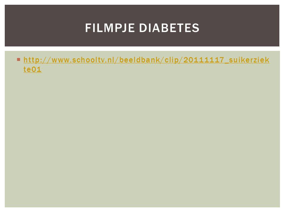 Filmpje diabetes http://www.schooltv.nl/beeldbank/clip/20111117_suikerziekte01