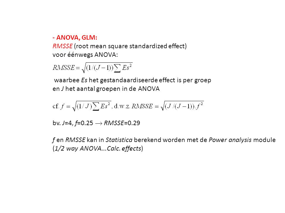 - ANOVA, GLM: RMSSE (root mean square standardized effect) voor éénwegs ANOVA: