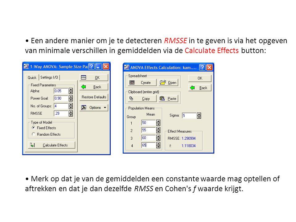 • Een andere manier om je te detecteren RMSSE in te geven is via het opgeven van minimale verschillen in gemiddelden via de Calculate Effects button: