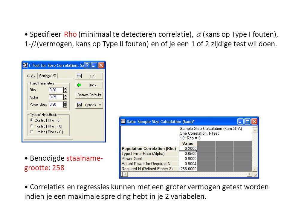 • Specifieer Rho (minimaal te detecteren correlatie), a (kans op Type I fouten), 1-b (vermogen, kans op Type II fouten) en of je een 1 of 2 zijdige test wil doen.