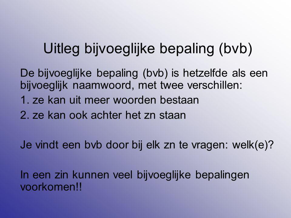 Uitleg bijvoeglijke bepaling (bvb)