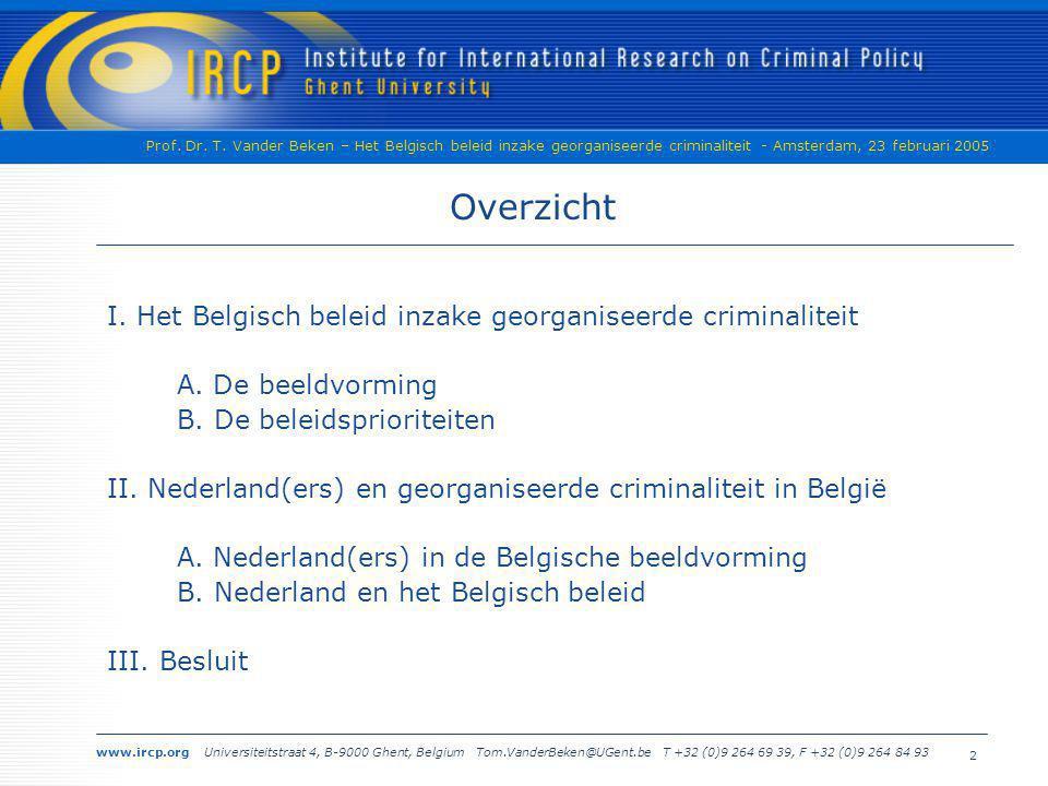 Overzicht I. Het Belgisch beleid inzake georganiseerde criminaliteit