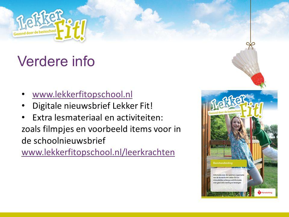 Verdere info www.lekkerfitopschool.nl Digitale nieuwsbrief Lekker Fit!