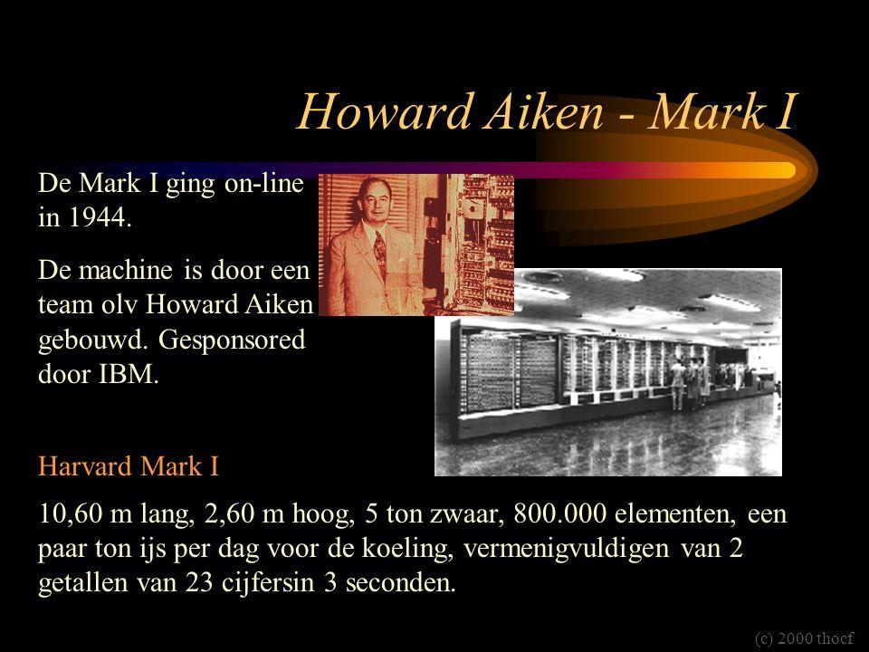 Howard Aiken - Mark I De Mark I ging on-line in 1944.