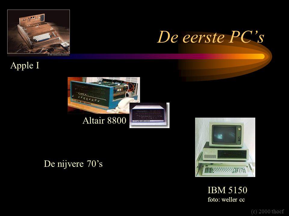 De eerste PC's Apple I Altair 8800 De nijvere 70's