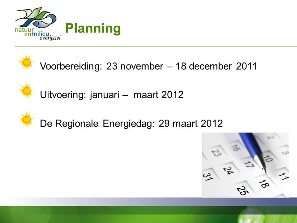 Planning Voorbereiding: 23 november – 18 december 2011