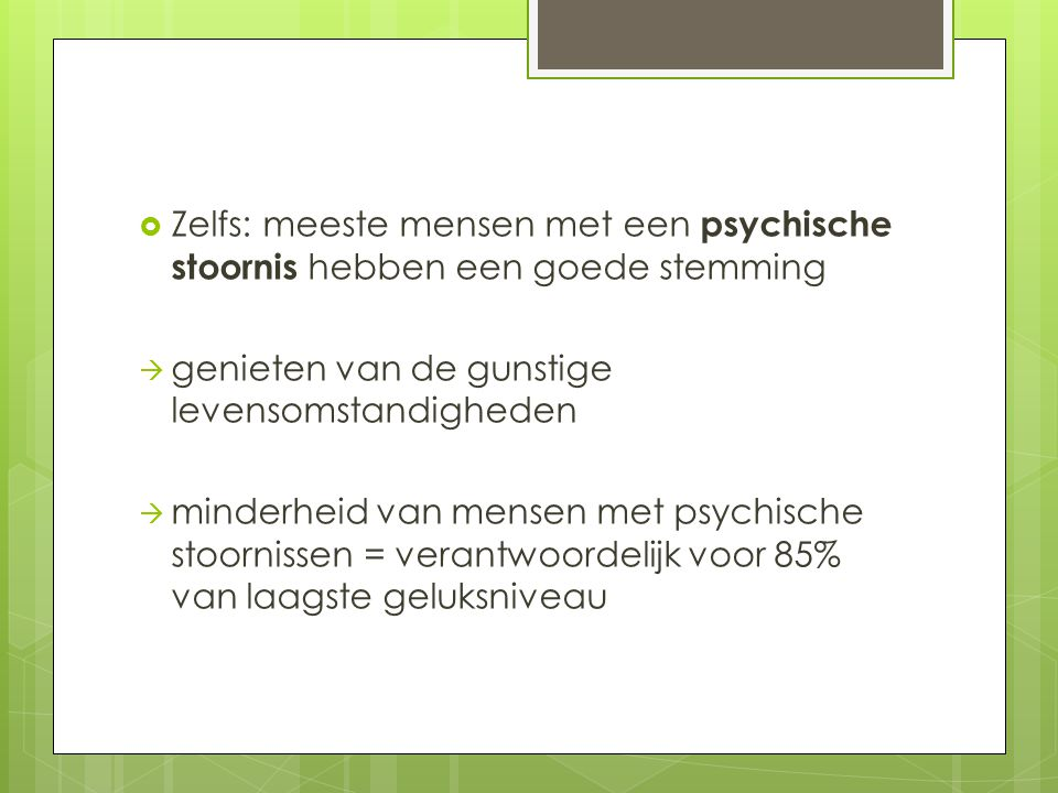 Zelfs: meeste mensen met een psychische stoornis hebben een goede stemming