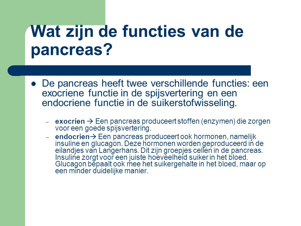 Wat zijn de functies van de pancreas