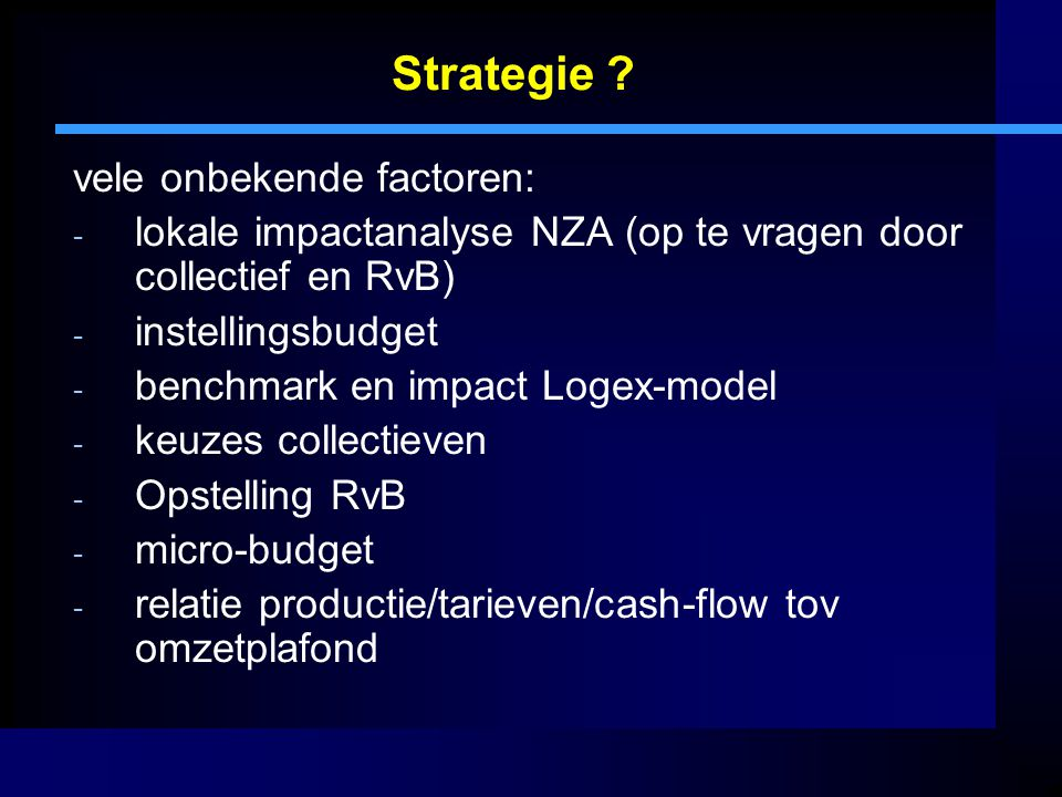 Strategie vele onbekende factoren: