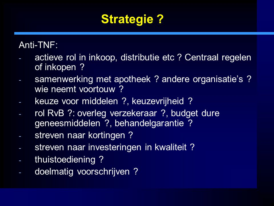 Strategie Anti-TNF: actieve rol in inkoop, distributie etc Centraal regelen of inkopen