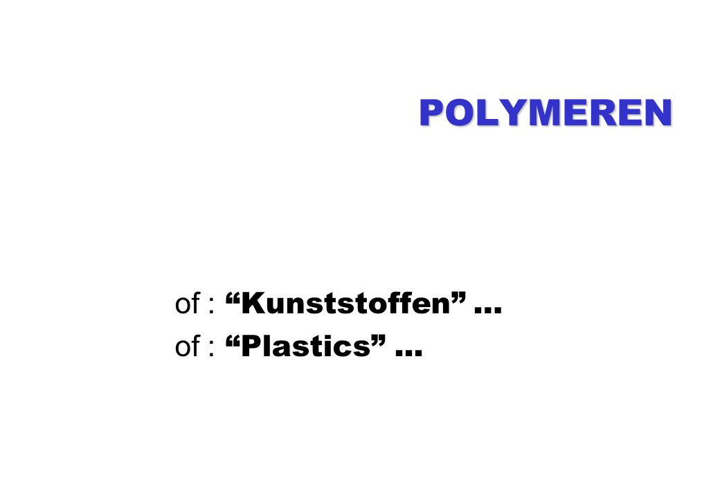 of : Kunststoffen … of : Plastics ...