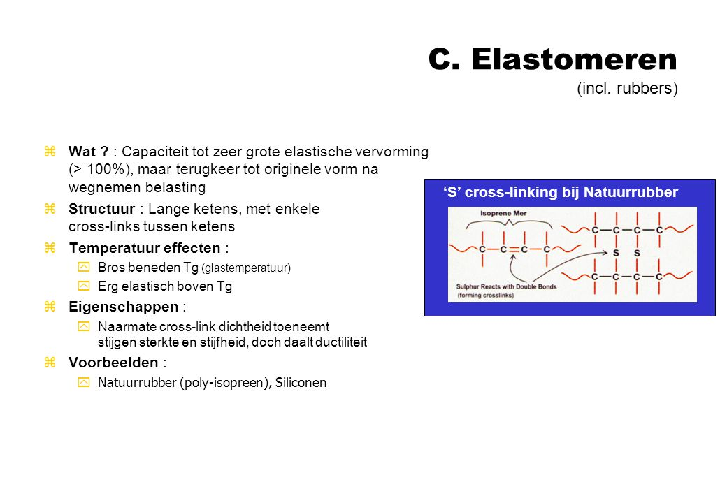C. Elastomeren (incl. rubbers)
