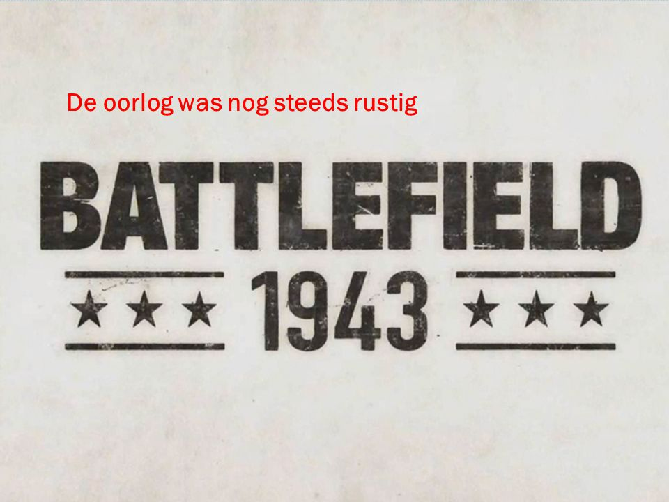 De oorlog was nog steeds rustig
