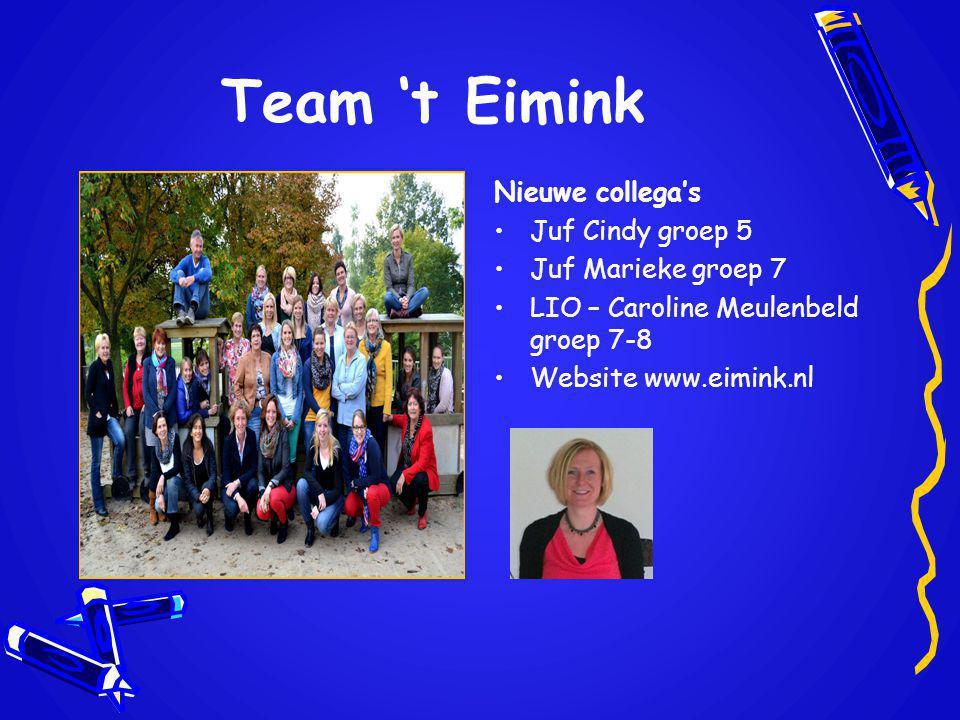 Team 't Eimink Nieuwe collega's Juf Cindy groep 5 Juf Marieke groep 7
