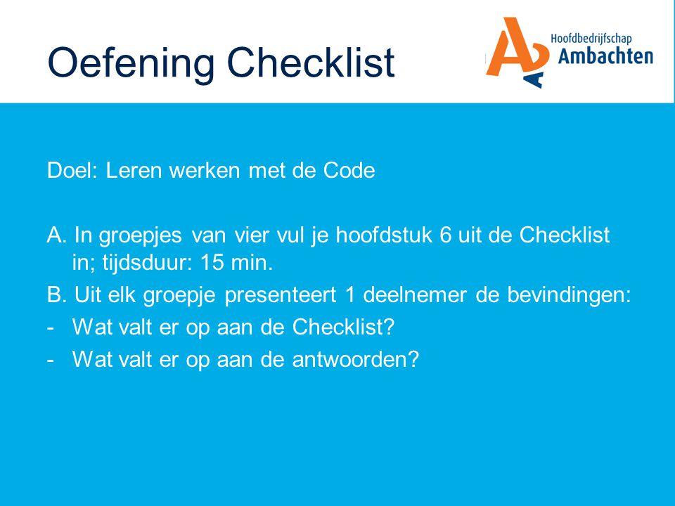 Oefening Checklist Doel: Leren werken met de Code