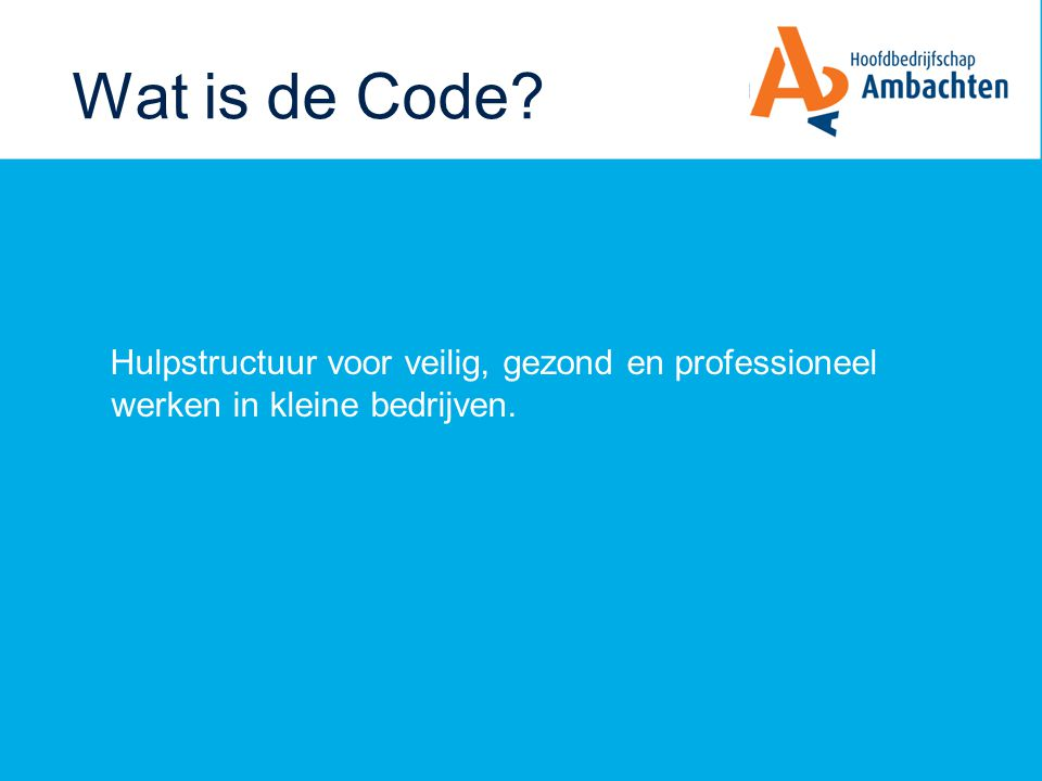 Wat is de Code Hulpstructuur voor veilig, gezond en professioneel werken in kleine bedrijven. In die zin een Arbo-catalogus avant la lettre.