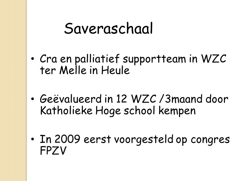 Saveraschaal Cra en palliatief supportteam in WZC ter Melle in Heule