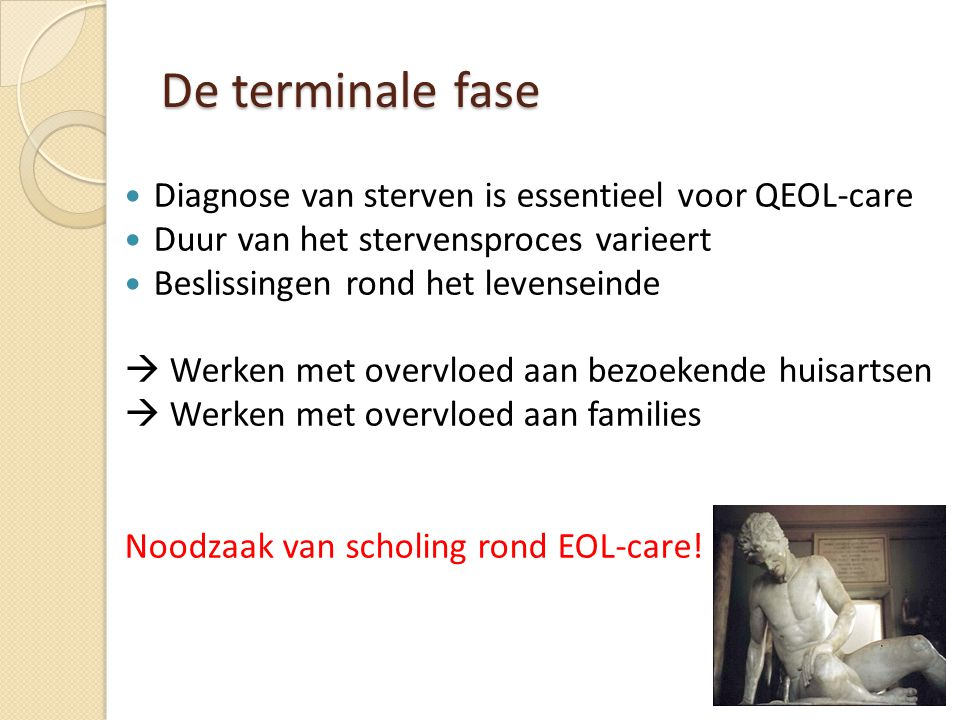 De terminale fase Diagnose van sterven is essentieel voor QEOL-care
