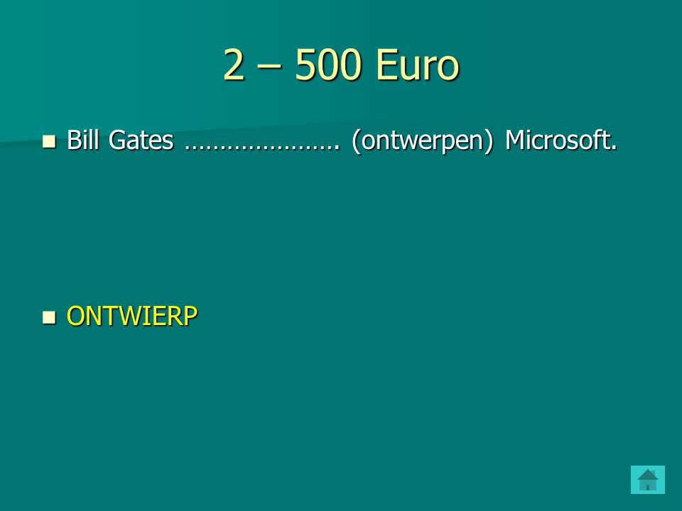 2 – 500 Euro Bill Gates …………………. (ontwerpen) Microsoft. ONTWIERP