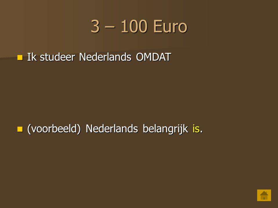 3 – 100 Euro Ik studeer Nederlands OMDAT