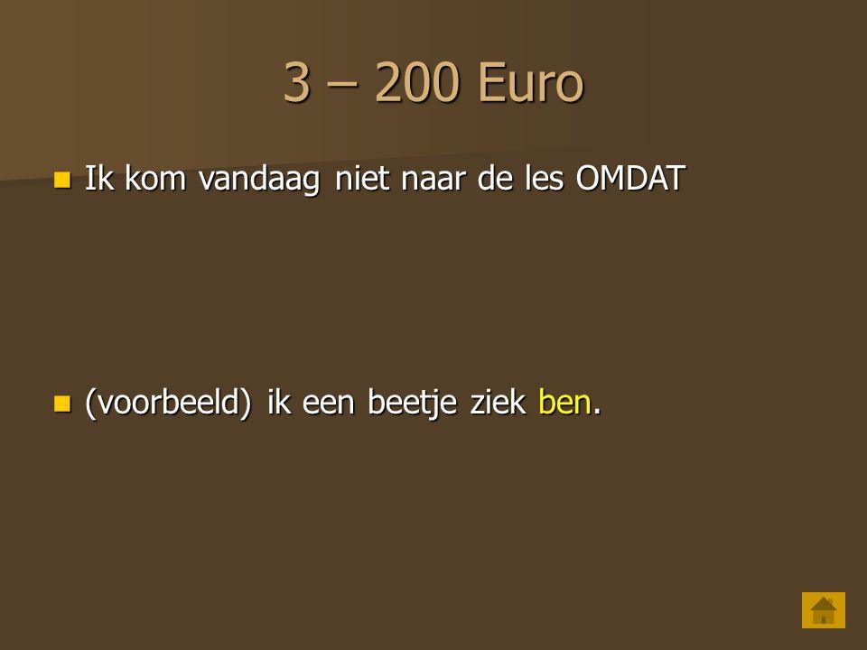 3 – 200 Euro Ik kom vandaag niet naar de les OMDAT