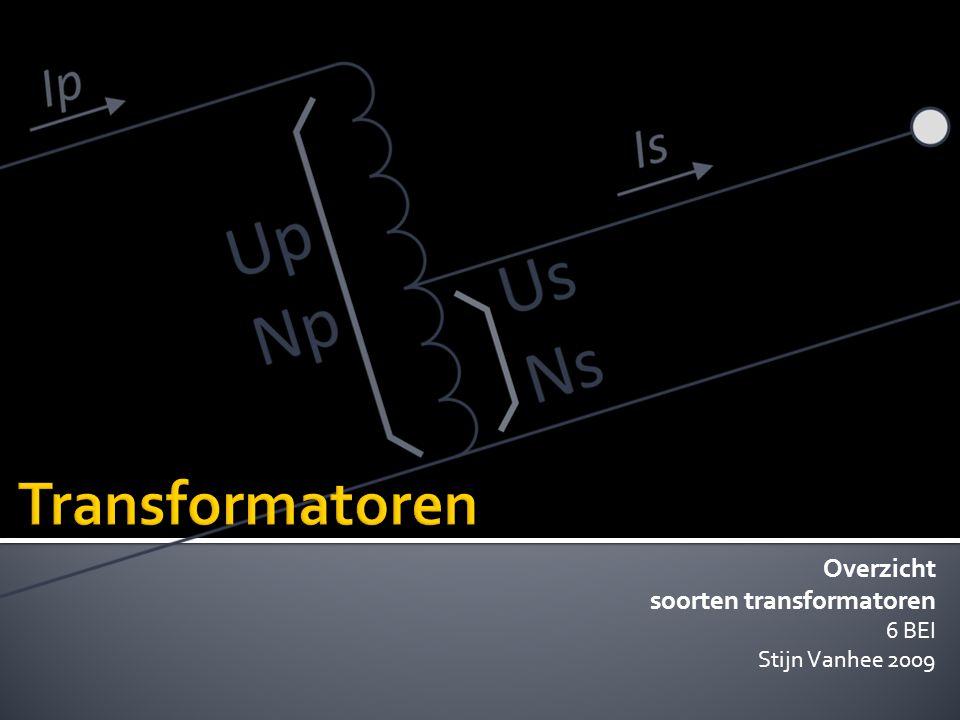 Transformatoren Overzicht soorten transformatoren 6 BEI