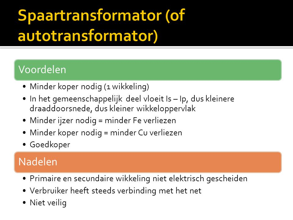 Spaartransformator (of autotransformator)