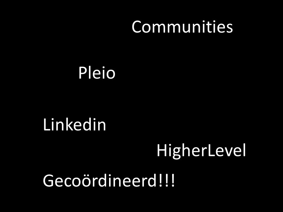 Communities Pleio Linkedin HigherLevel Gecoördineerd!!!