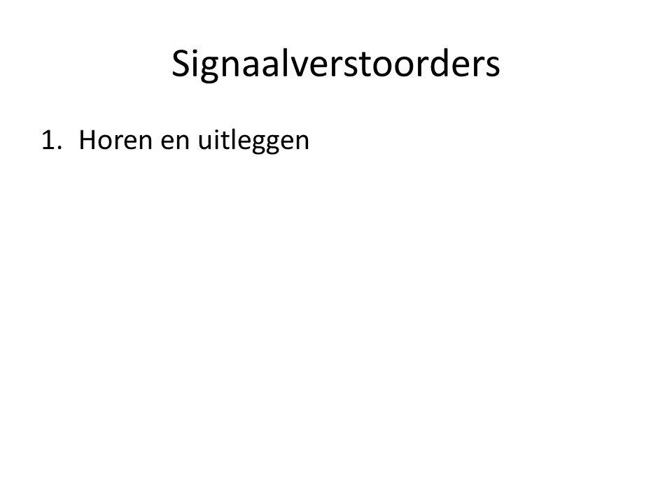 Signaalverstoorders Horen en uitleggen