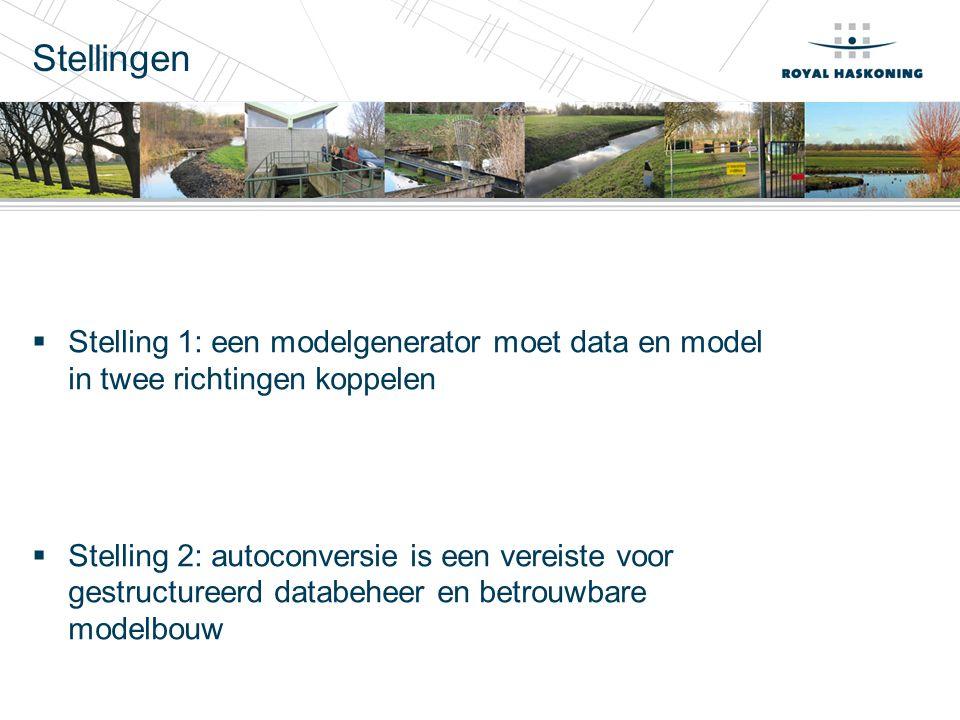 Stellingen Stelling 1: een modelgenerator moet data en model in twee richtingen koppelen.