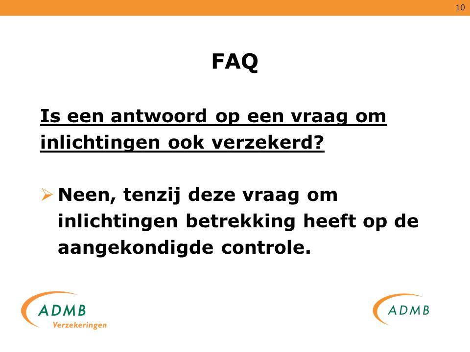 FAQ Is een antwoord op een vraag om inlichtingen ook verzekerd