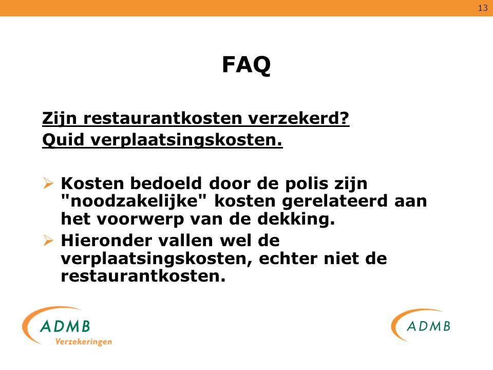 FAQ Zijn restaurantkosten verzekerd Quid verplaatsingskosten.