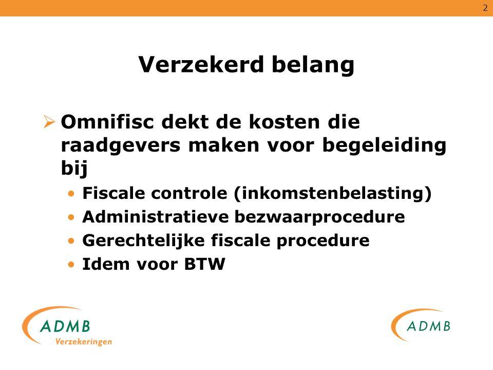 Verzekerd belang Omnifisc dekt de kosten die raadgevers maken voor begeleiding bij. Fiscale controle (inkomstenbelasting)