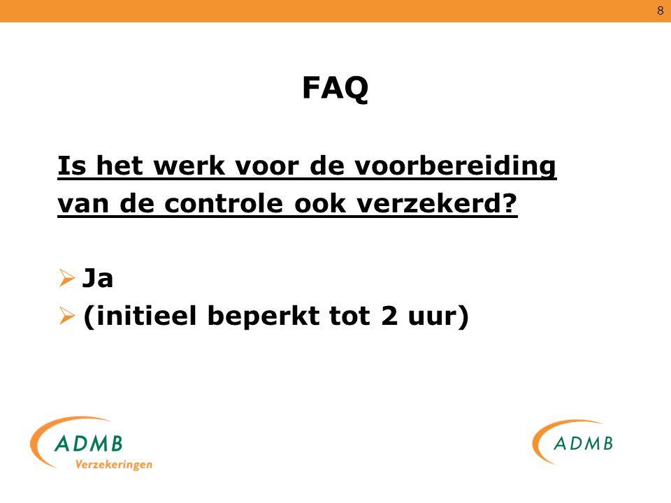 FAQ Is het werk voor de voorbereiding van de controle ook verzekerd