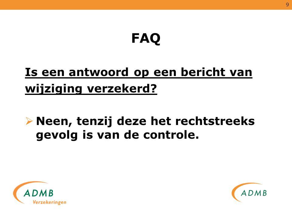 FAQ Is een antwoord op een bericht van wijziging verzekerd