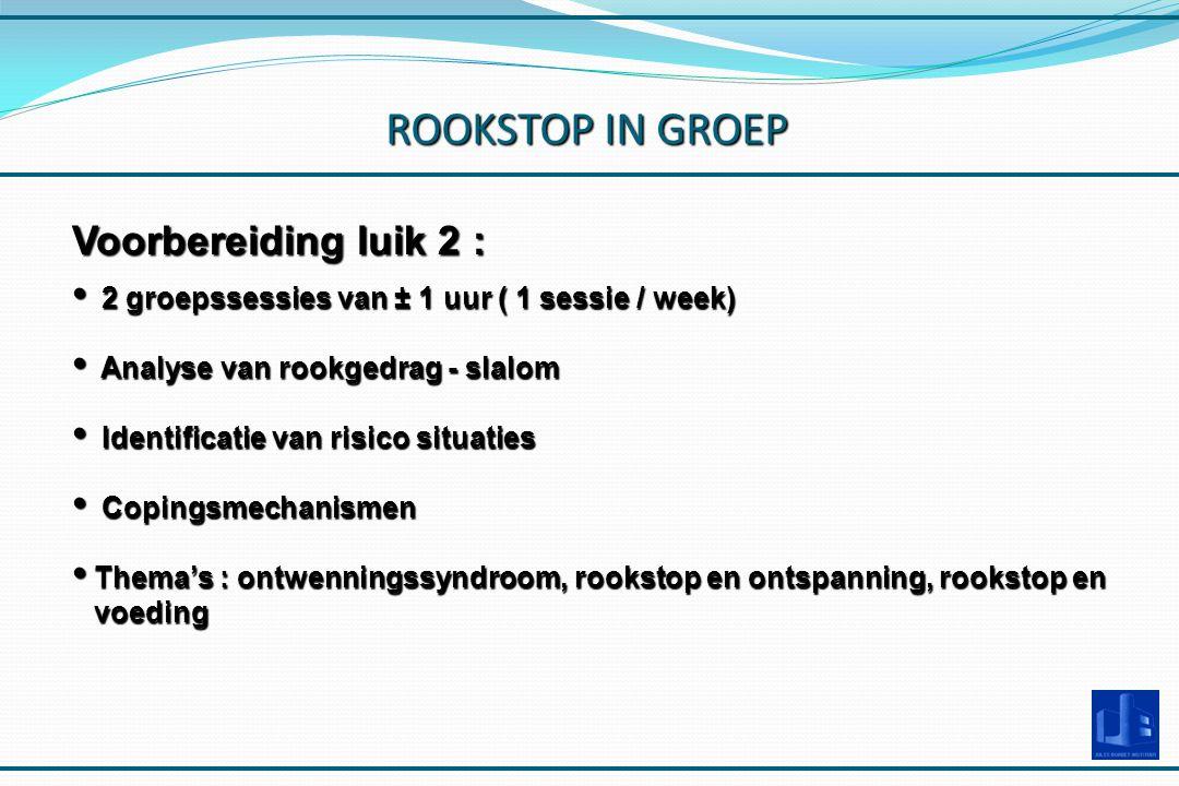 ROOKSTOP IN GROEP Voorbereiding luik 2 :