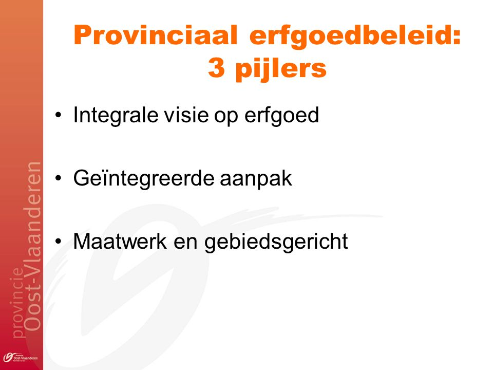 Provinciaal erfgoedbeleid: 3 pijlers