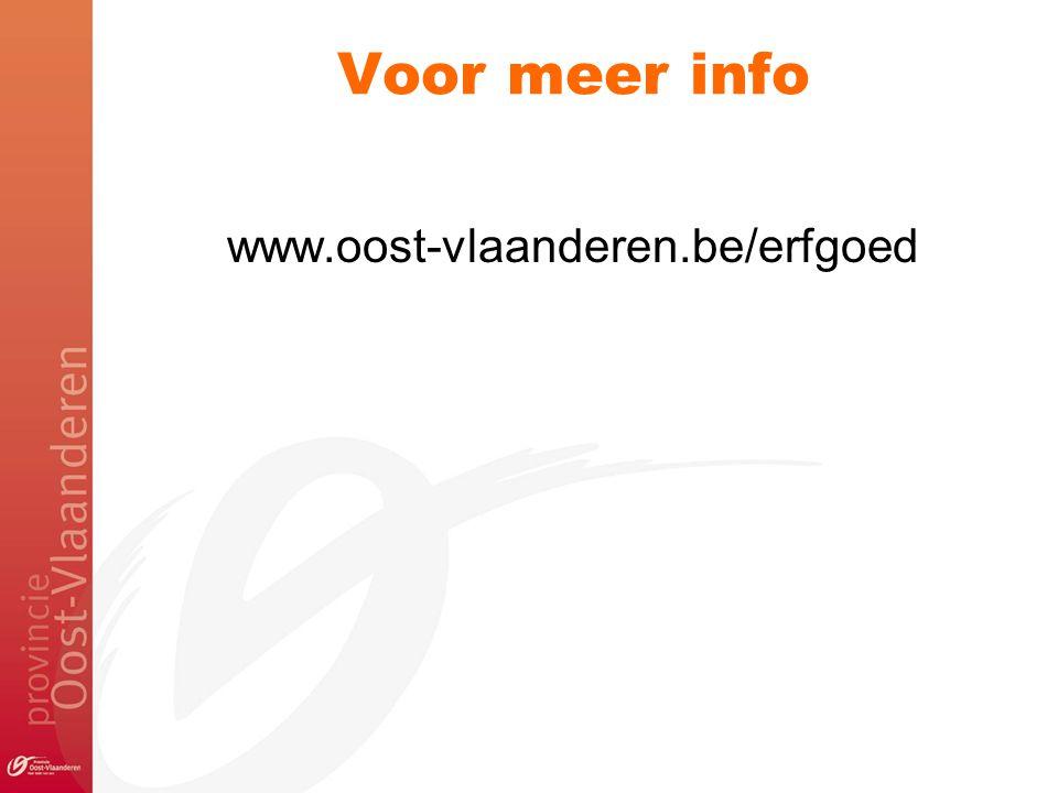 Voor meer info www.oost-vlaanderen.be/erfgoed