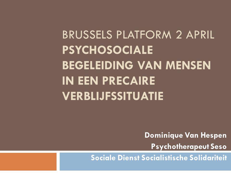 Brussels platform 2 april Psychosociale begeleiding van mensen in een precaire verblijfssituatie