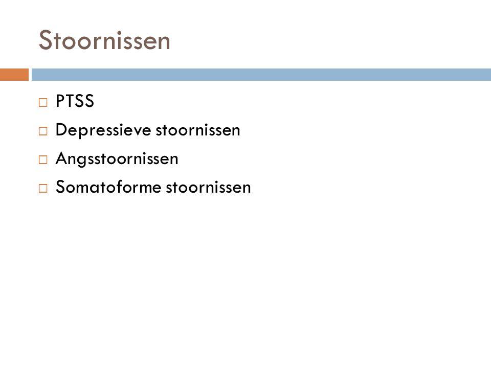 Stoornissen PTSS Depressieve stoornissen Angsstoornissen