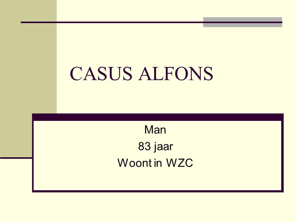 CASUS ALFONS Man 83 jaar Woont in WZC