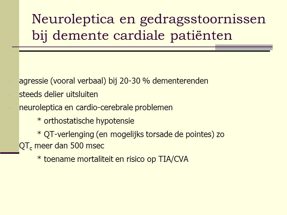 Neuroleptica en gedragsstoornissen bij demente cardiale patiënten